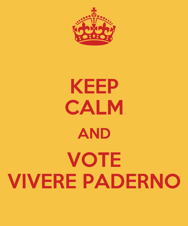 KEEP CALM AND VOTE VIVERE PADERNO