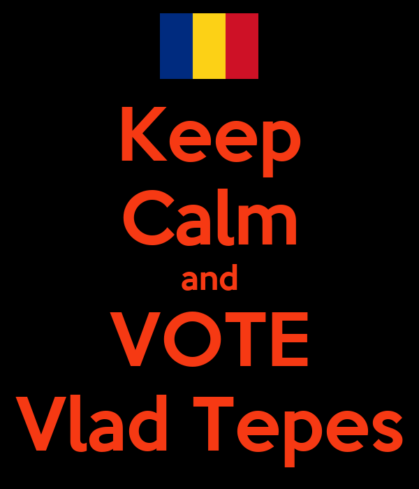 Keep Calm and VOTE Vlad Tepes