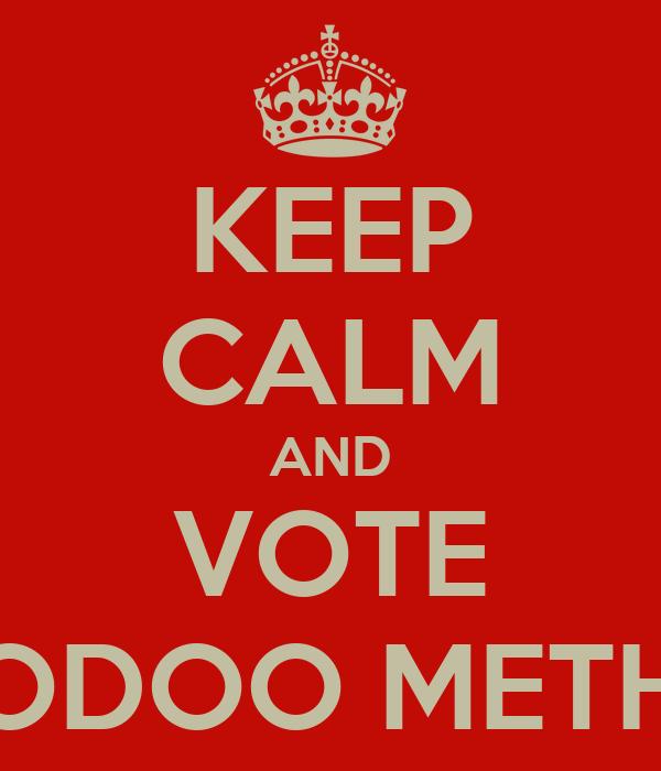 KEEP CALM AND VOTE VOODOO METHOD