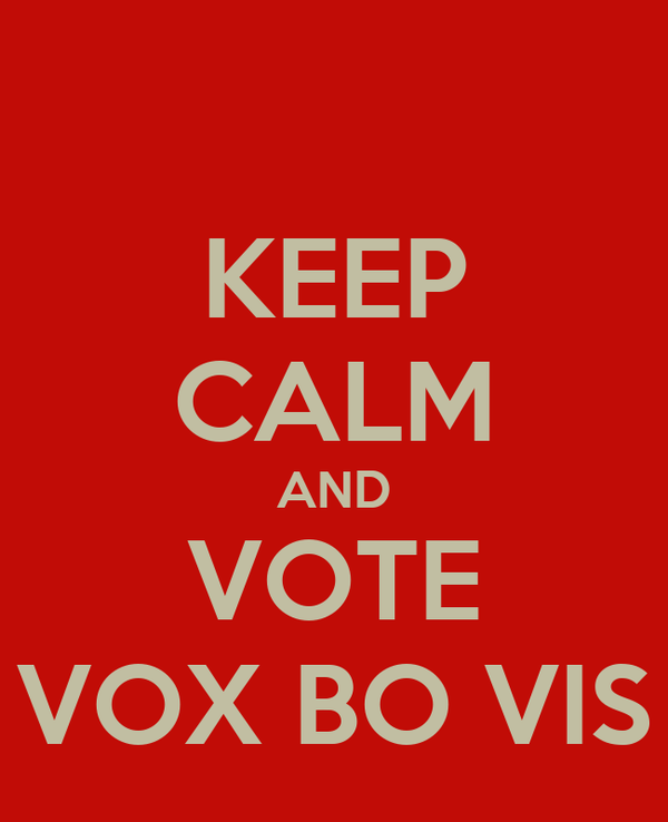 KEEP CALM AND VOTE VOX BO VIS