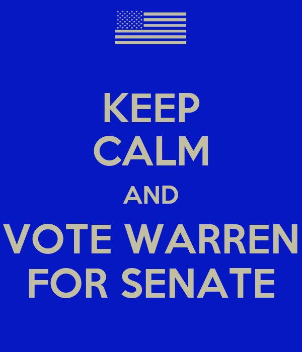 KEEP CALM AND VOTE WARREN FOR SENATE