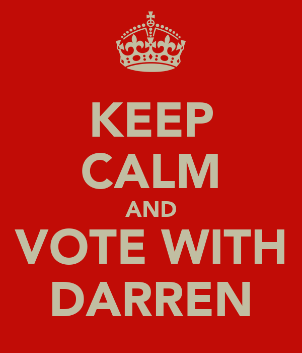 KEEP CALM AND VOTE WITH DARREN