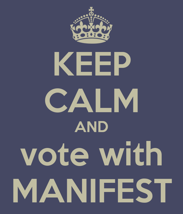 KEEP CALM AND vote with MANIFEST