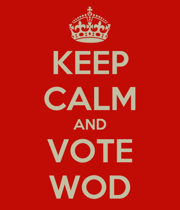 KEEP CALM AND VOTE WOD