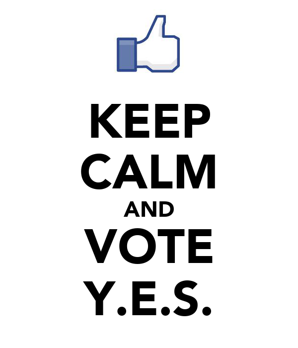KEEP CALM AND VOTE Y.E.S.
