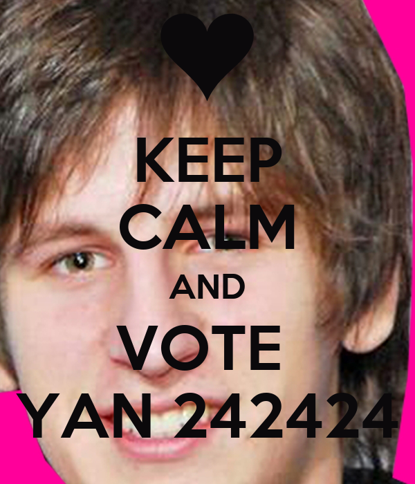 KEEP CALM AND VOTE  YAN 242424