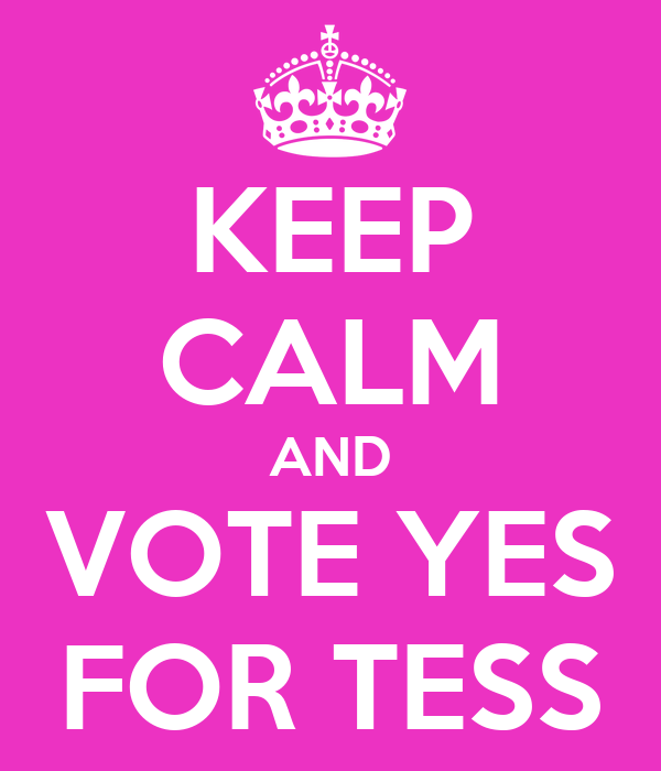 KEEP CALM AND VOTE YES FOR TESS