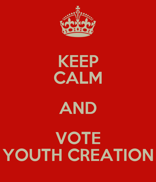 KEEP CALM AND VOTE YOUTH CREATION