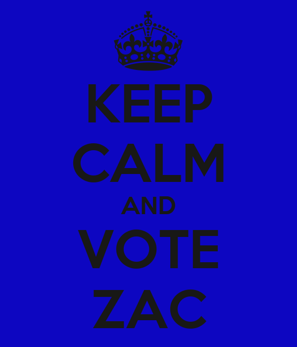 KEEP CALM AND VOTE ZAC