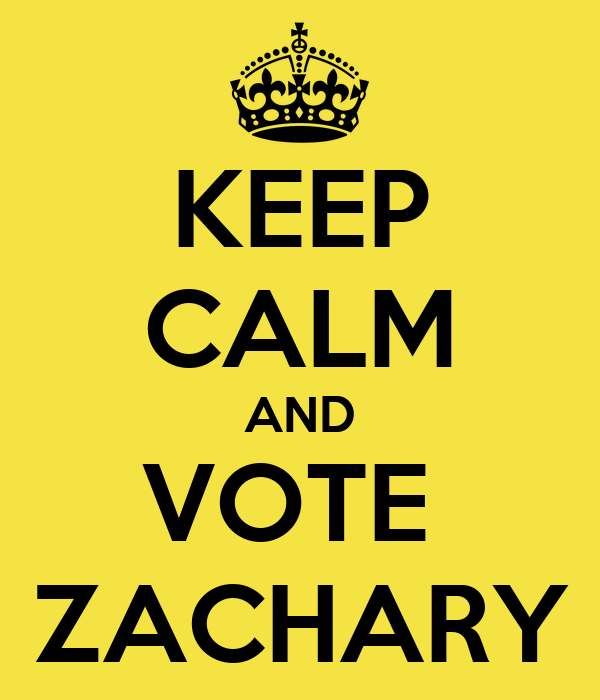 KEEP CALM AND VOTE  ZACHARY