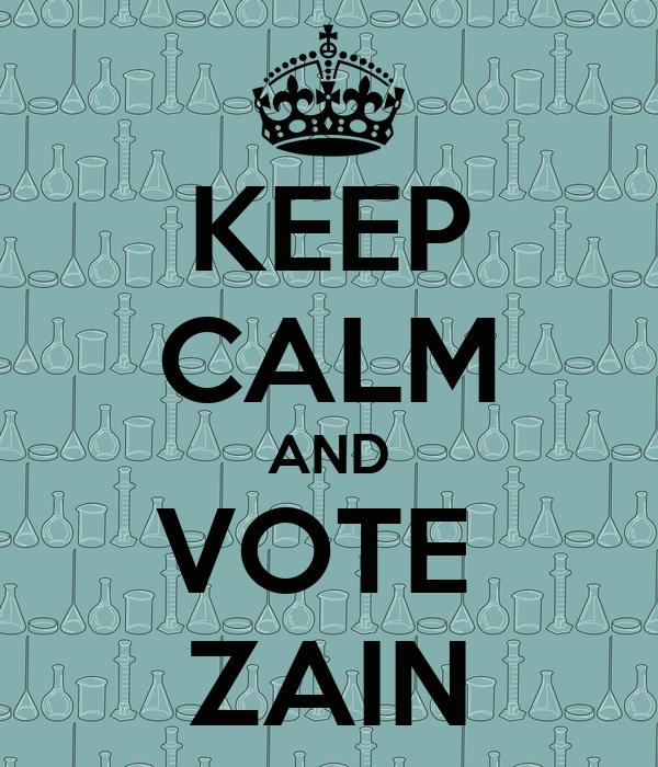 KEEP CALM AND VOTE  ZAIN