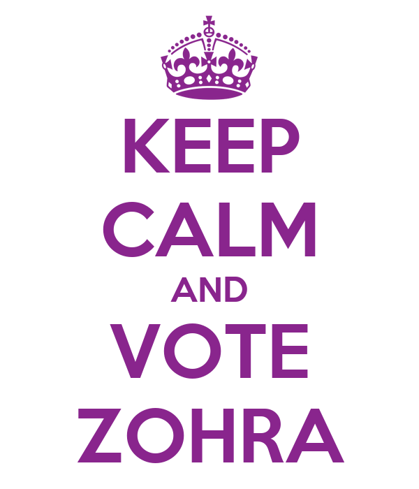 KEEP CALM AND VOTE ZOHRA