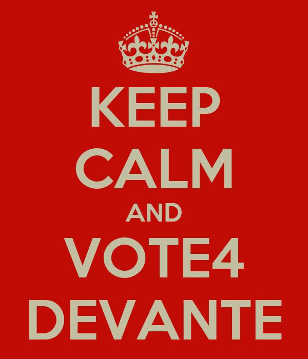 KEEP CALM AND VOTE4 DEVANTE