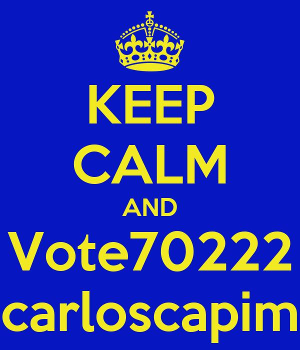 KEEP CALM AND Vote70222 carloscapim