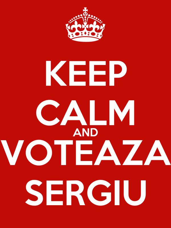 KEEP CALM AND VOTEAZA SERGIU