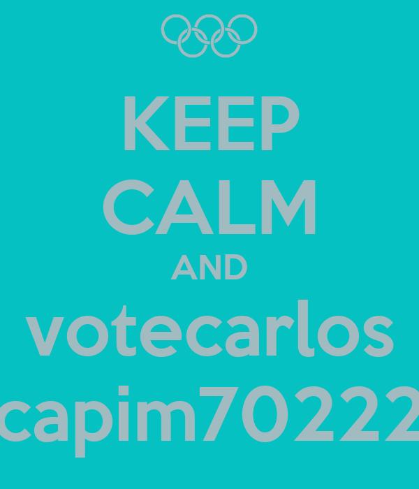KEEP CALM AND votecarlos capim70222