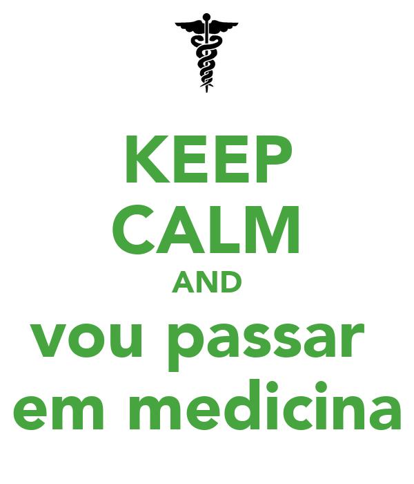 KEEP CALM AND vou passar  em medicina