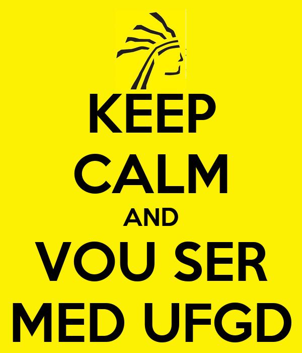 KEEP CALM AND VOU SER MED UFGD