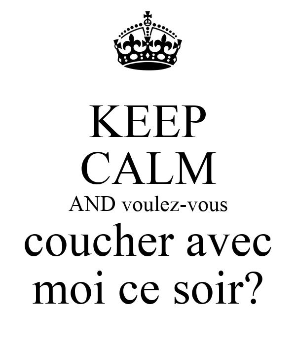 Keep calm and voulez vous coucher avec moi ce soir poster - Voulez vous coucher avec moi ce soir betekenis ...