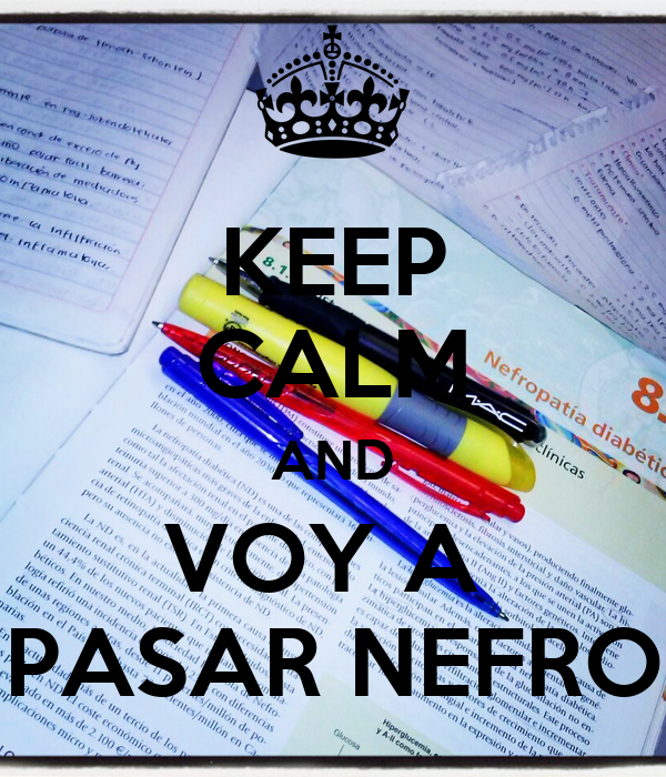 KEEP CALM AND VOY A  PASAR NEFRO