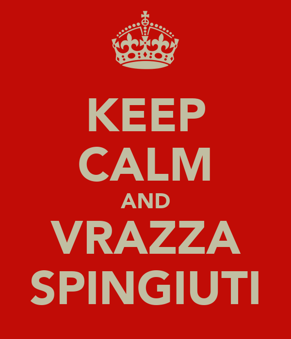 KEEP CALM AND VRAZZA SPINGIUTI