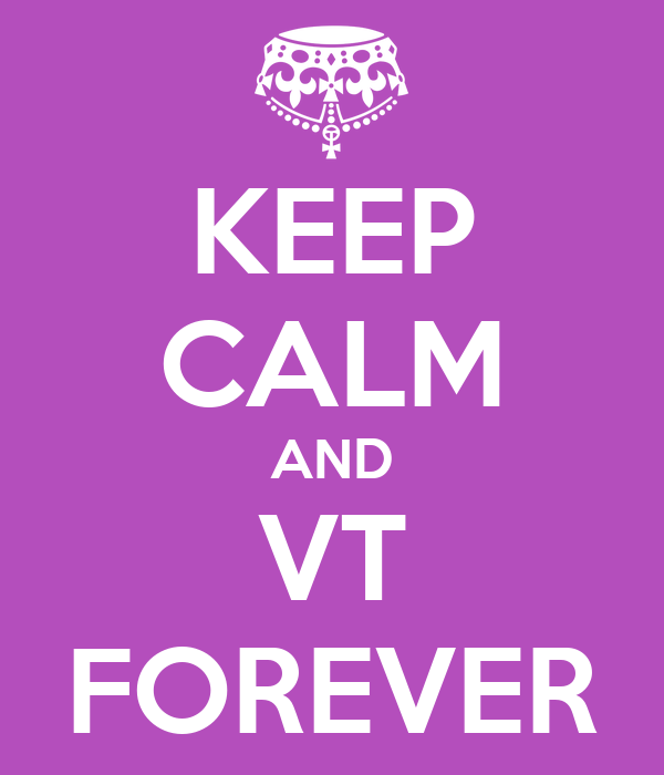 KEEP CALM AND VT FOREVER