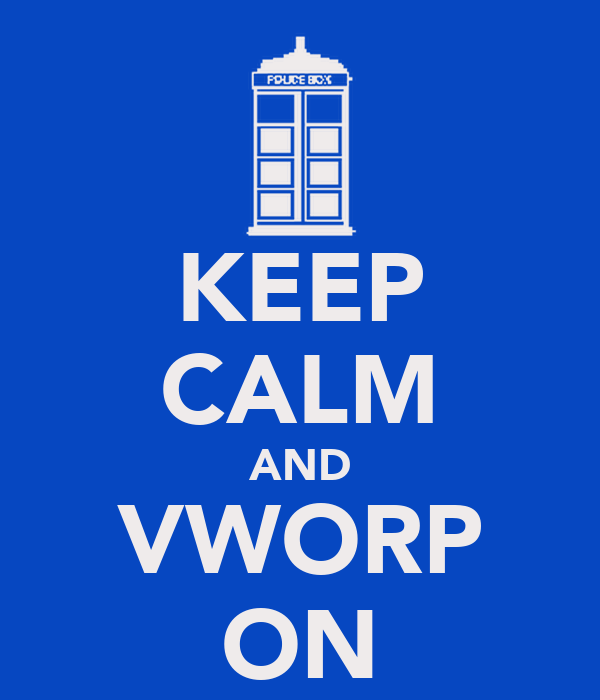 KEEP CALM AND VWORP ON