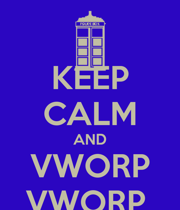 KEEP CALM AND VWORP VWORP