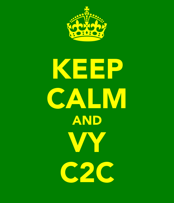 KEEP CALM AND VY C2C