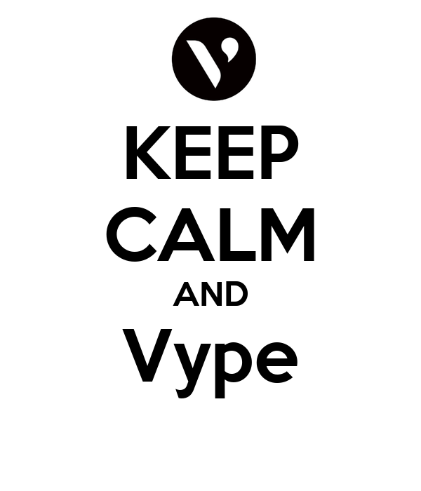KEEP CALM AND Vype