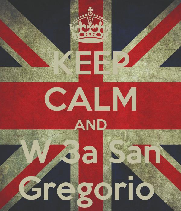 KEEP CALM AND W 3a San Gregorio