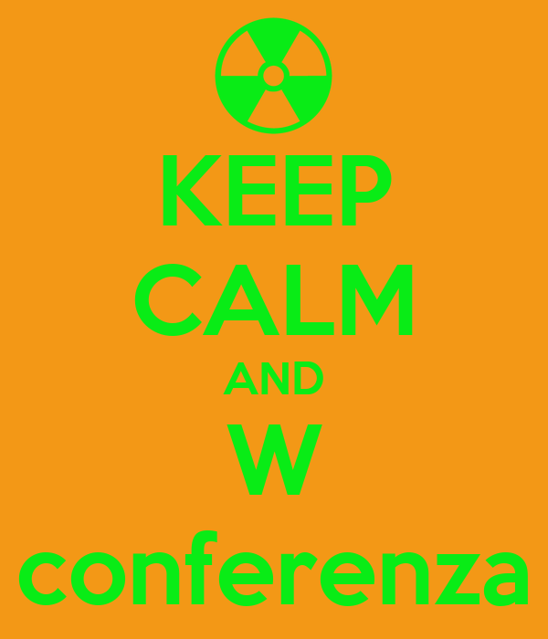 KEEP CALM AND W conferenza