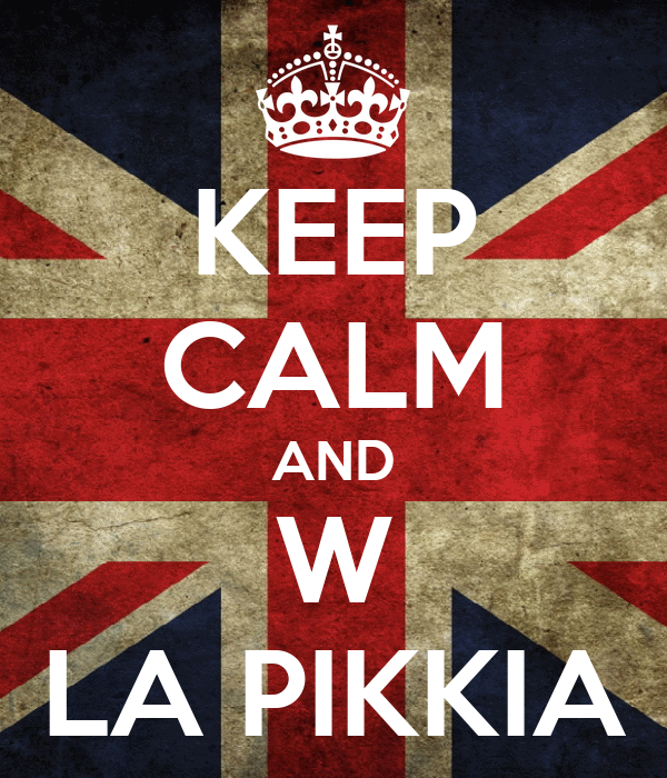 KEEP CALM AND W LA PIKKIA