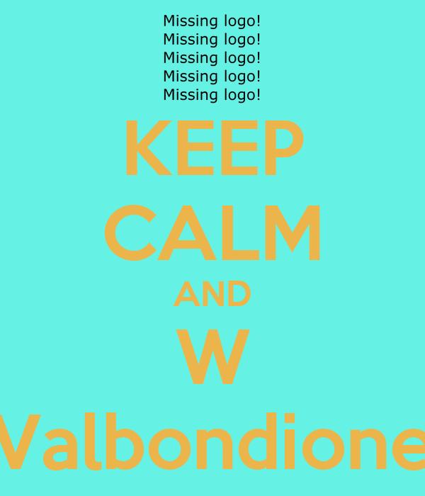 KEEP CALM AND W Valbondione