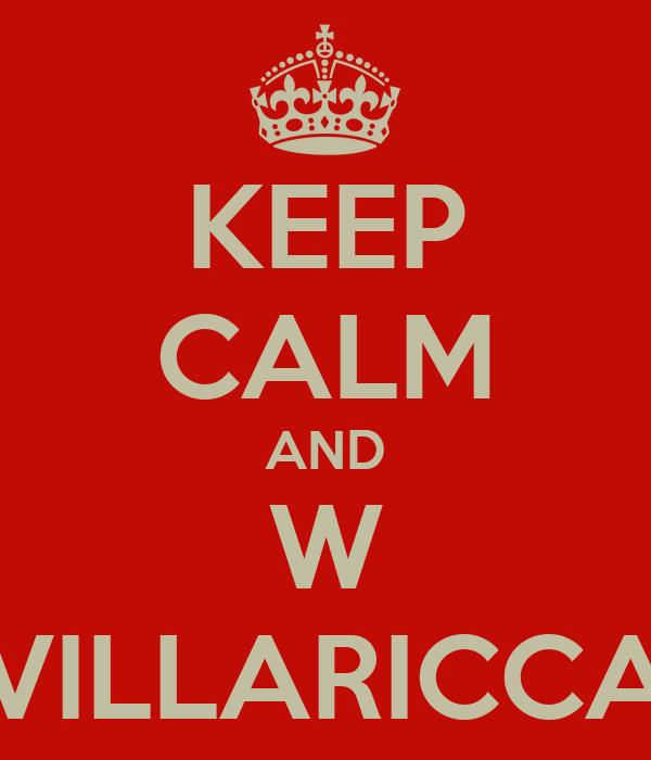 KEEP CALM AND W VILLARICCA