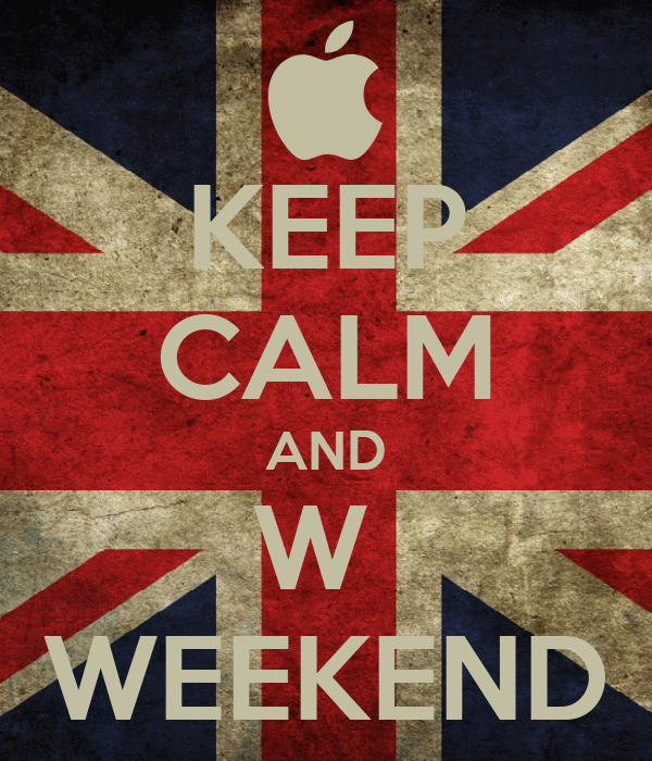 KEEP CALM AND W  WEEKEND
