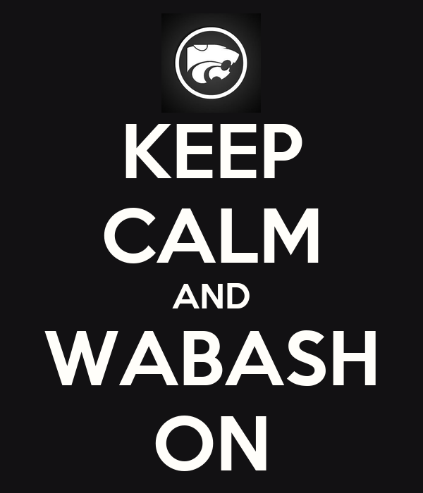 KEEP CALM AND WABASH ON