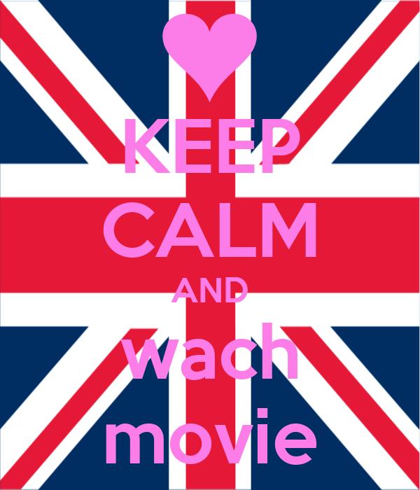 KEEP CALM AND wach movie