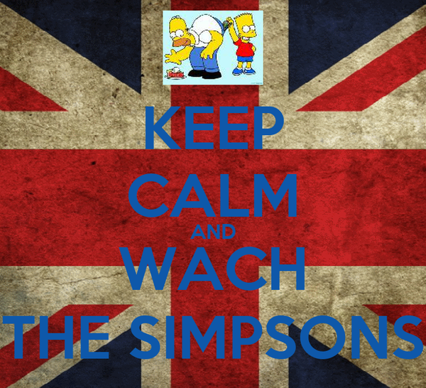 KEEP CALM AND WACH THE SIMPSONS