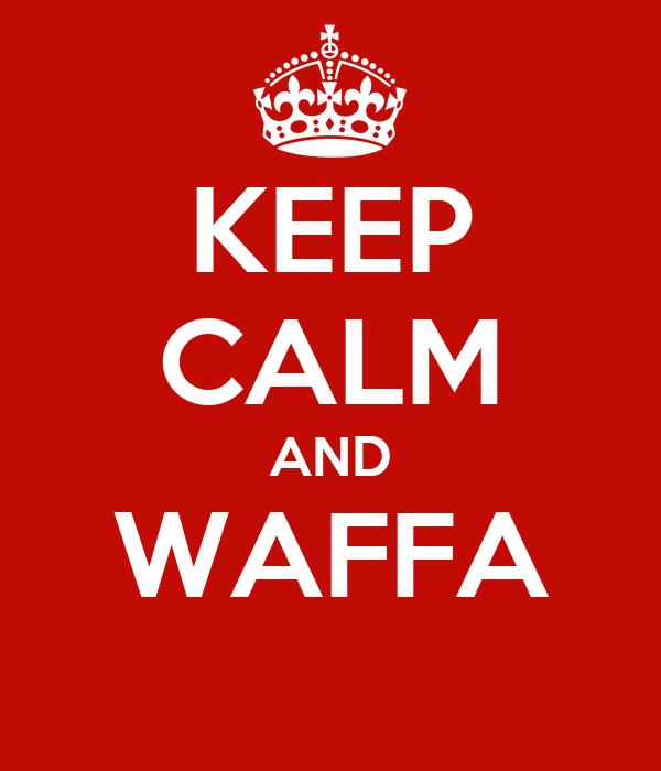 KEEP CALM AND WAFFA