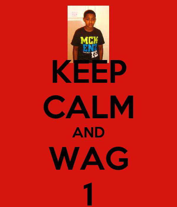 KEEP CALM AND WAG 1
