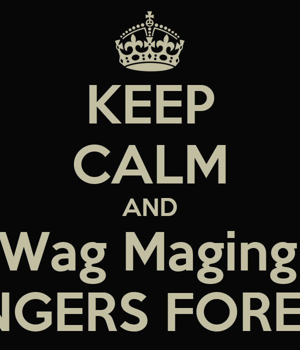 KEEP CALM AND 'Wag Maging  ABANGERS FOREVER!!!
