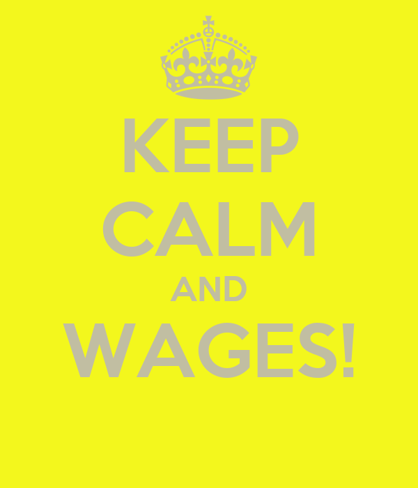 KEEP CALM AND WAGES!