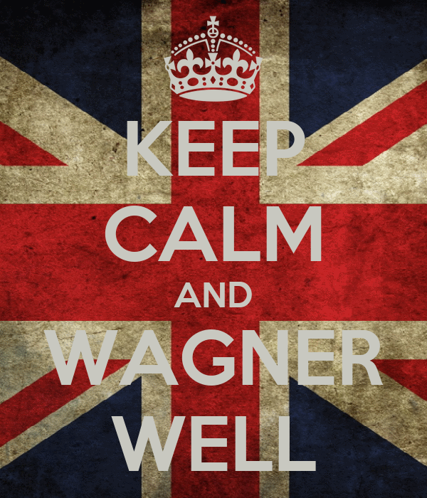 KEEP CALM AND WAGNER WELL