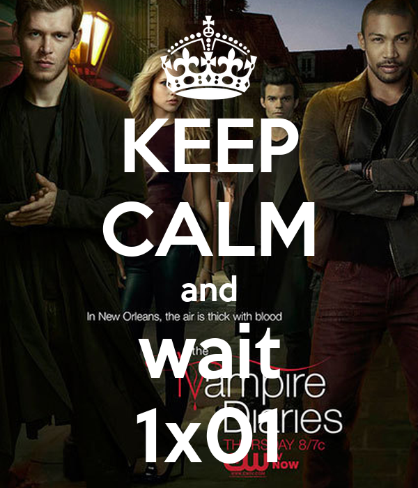 KEEP CALM and wait 1x01