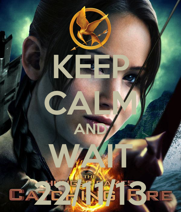 KEEP CALM AND WAIT 22/11/13