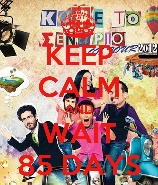 KEEP CALM AND WAIT 85 DAYS