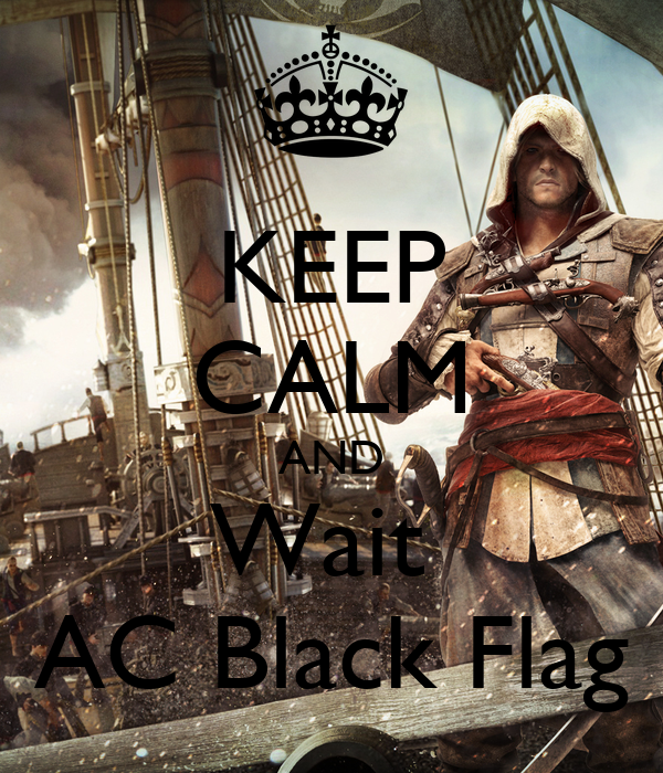 Keep calm and wait ac black flag poster mohmed keep calm o matic - Black and wait ...