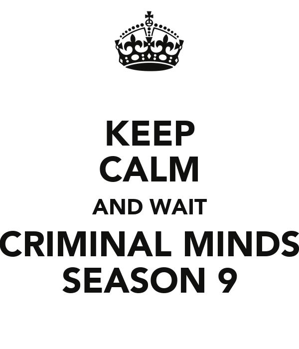KEEP CALM AND WAIT CRIMINAL MINDS SEASON 9