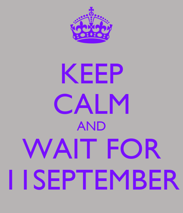 KEEP CALM AND WAIT FOR 11SEPTEMBER